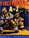 Firefighters A To Z - Chris L. Demarest