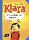 Klara. Proszę tego nie czytać - Marcin Wicha