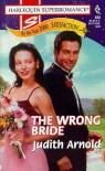 The Wrong Bride - Judith Arnold