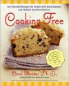 Cooking Free: 220 Flavorful Recipes for People with Food Allergies and Multiple Food Sensitivities - Carol Fenster