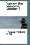 Varney The Vampire, Volume I - Thomas Preskett Prest