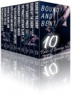 Bound and Bent: Ten Tales of Serving Him (Gay BDSM Boxed Set Collection) - Jessi Bond;Skye Eagleday;Cherry Dare;Mike Ox;Rod Mandelli;Audrey Ellen Grace;Jere Haken;Mandoline Creme;Gia Vanna