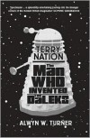 Terry Nation: The Man Who Invented the Daleks - Alwyn Turner