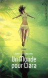 Un monde pour Clara - Jean-Luc Marcastel