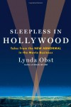 Sleepless in Hollywood: Tales from the New Abnormal in the Movie Business - Lynda Obst