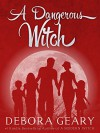 A Dangerous Witch (Witch Central Series: Book 3) - Debora Geary