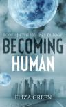 Becoming Human  - Eliza Green