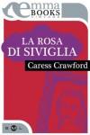 La rosa di siviglia - Caress Crawford