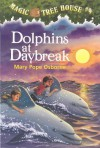 Dolphins at Daybreak (Magic Tree House, No. 9) - Mary Pope Osborne