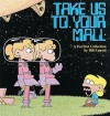 Take Us to Your Mall : A FoxTrot Collection - Bill Amend