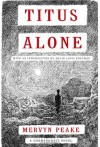 Titus Alone - Mervyn Peake, David Louis Edelman