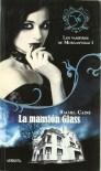 La mansión Glass (Los vampiros de Morganville, #1) - Rachel Caine