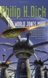 The World Jones Made - Philip K. Dick