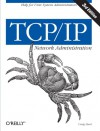 TCP/IP Network Administration (3rd Edition; O'Reilly Networking) - Craig Hunt