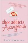 Shoe Addicts Anonymous - Beth Harbison