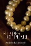 Shades of Pearl - Arianne Richmonde