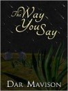 The Way You Say - Dar Mavison