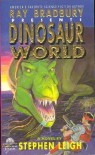 Dinosaur World (Ray Bradbury Presents, #1) - Stephen Leigh