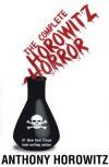 The Complete Horowitz Horror - Anthony Horowitz