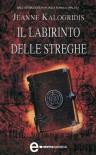 Il labirinto delle streghe (eNewton Narrativa) - Jeanne Kalogridis