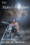 The Alpha's Daughter  - Jacqueline Rhoades
