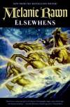 Elsewhens (Glass Thorns, #2) - Melanie Rawn