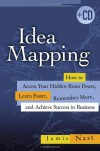 Idea Mapping: How to Access Your Hidden Brain Power, Learn Faster, Remember More, and Achieve Success in Business - Jamie Nast