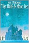 The Half-a-Moon Inn - Paul Fleischman, Kathryn Jacobi