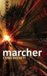 Marcher - Chris Beckett