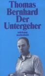 Der Untergeher - Thomas Bernhard
