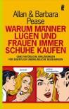 Warum Männer Lügen Und Frauen Immer Schuhe Kaufen - Barbara Pease