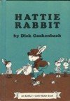 Hattie Rabbit (Early I Can Read Book) - Dick Gackenbach