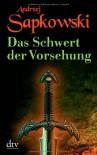 Das Schwert der Vorsehung (Hexer-Vorgeschichten, #2) - Andrzej Sapkowski, Erik Simon