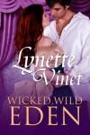 Wicked, Wild Eden - Lynette Vinet
