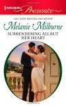 Surrendering All But Her Heart - Melanie Milburne