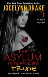 The Asylum Interviews: Trixie - Jocelynn Drake