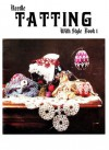 Needle Tatting with Style - Barbara Foster