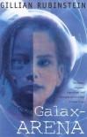 Galax Arena - Gillian Rubinstein