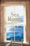 Sea Room: An Island Life - Adam Nicolson