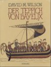 Der Teppich von Bayeux - David M. Wilson