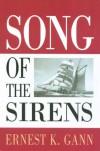 Song of the Sirens - Ernest K. Gann, Charles J. Doane
