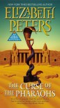 The Curse of the Pharaohs - Elizabeth Peters