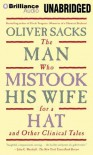 The Man Who Mistook His Wife for a Hat: And Other Clinical Tales - Oliver W Sacks, Jonathan Davis