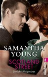 Scotland Street - Sinnliches Versprechen (Deutsche Ausgabe) (Edinburgh Love Stories) - Samantha Young, Nina Bader