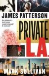 Private L.A. - James Patterson,  'Mark Sullivan'