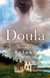 The Doula - Bridget Boland