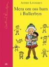 Mera om oss barn i Bullerbyn - Astrid Lindgren, Ingrid Vang Nyman
