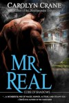 Mr. Real (Code of Shadows, #1) - Carolyn Crane