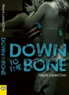 Down to the Bone - Mayra Lazara Dole
