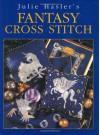 Julie Hasler's Fantasy Cross Stitch - Julie Hasler